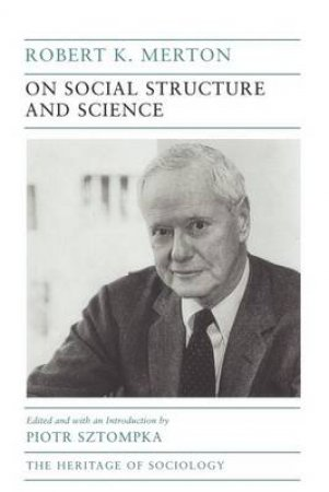 On Social Structure and Science by Robert K. Merton & Piotr Sztompka