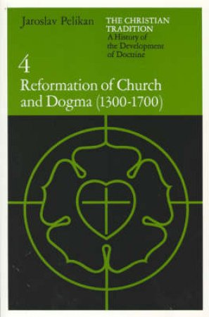 Reformation of Church and Dogma by Jaroslav Jan Pelikan