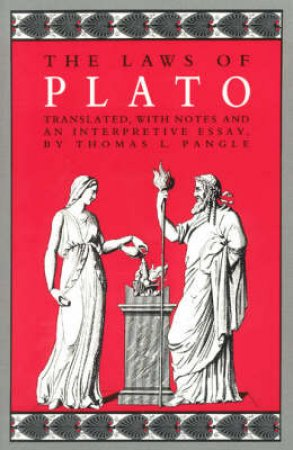 The Laws of Plato by Plato & Thomas L. Pangle