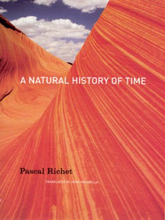 A Natural History of Time by Pascal Richet & John Venerella