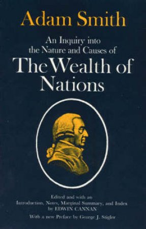 An Inquiry into the Nature and Causes of the Wealth of Nations/2 Volumes in 1 by Adam Smith