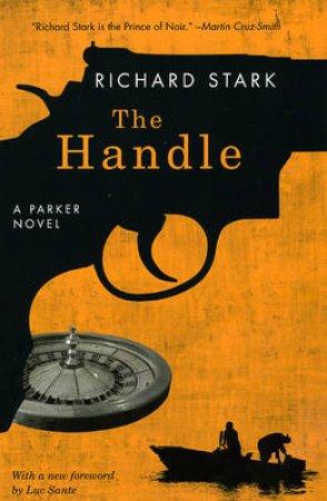 The Handle by Richard Stark & Luc Sante