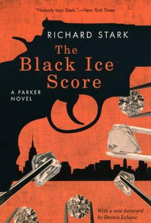 The Black Ice Score by Richard Stark & Dennis Lehane