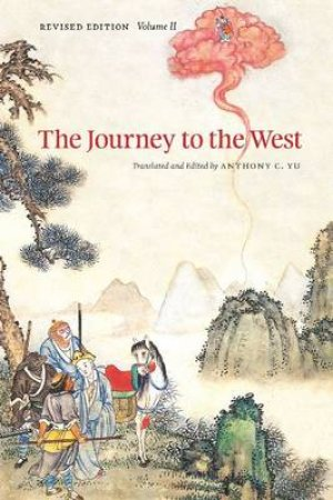 The Journey to the West by Anthony C. Yu