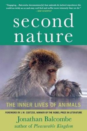 Second Nature by Jonathan Balcombe & J. M. Coetzee