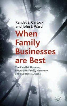 When Family Businesses Are Best by Randel S. Carlock & John L. Ward