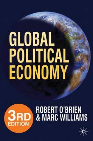Global Political Economy by Robert O'Brien & Marc Williams