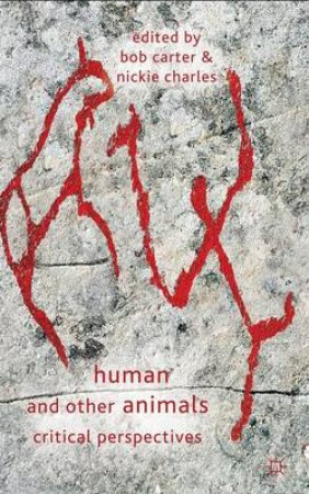 Human and Other Animals by Bob Carter & Nickie Charles