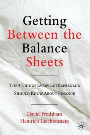 Getting Between the Balance Sheets by David Frodsham & Heinrich Liechtenstein