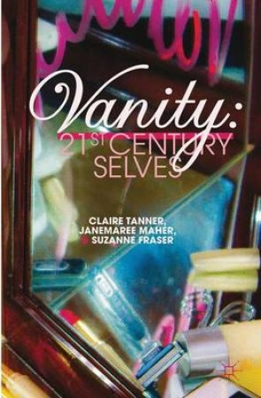 Vanity by Claire Tanner & Janemaree Maher & Suzanne Fraser