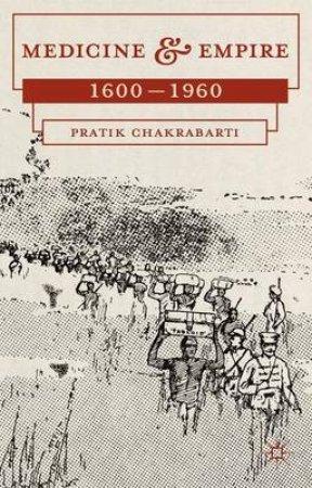 Medicine and Empire by Pratik Chakrabarti