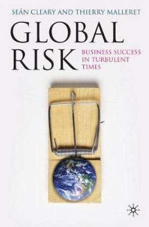 Global Risk by Sean Cleary & Thierry Malleret