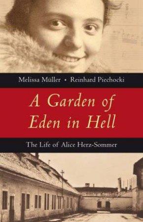 A Garden of Eden in Hell by Melissa Muller & Reinhard Piechocki