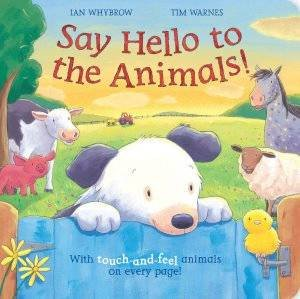 Say Hello to the Animals by Ian Whybrow & Tim Warnes