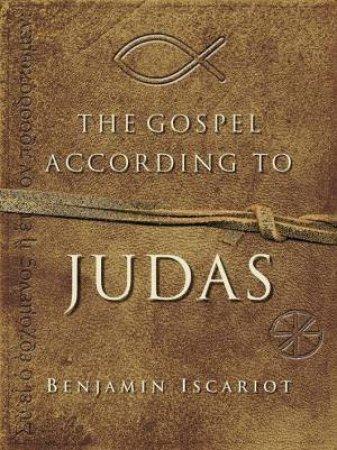 The Gospel According to Judas by Jeffrey Archer & Francis J. Moloney