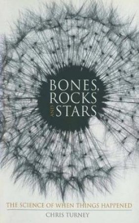 Bones, Rocks and Stars by Chris Turney