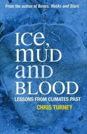 Ice, Mud and Blood by Chris Turney