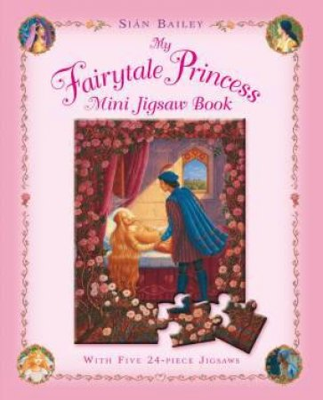 My Fairytale Princess Mini Jigsaw Book by Sian Bailey & Sian Bailey