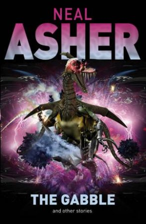 Gabble & Other Stories by Neal Asher