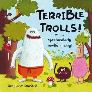 Terrible Trolls by Delphine Durand