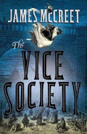 Vice Society by James Mccreet