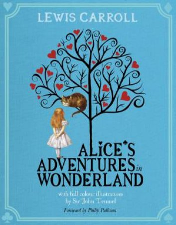 Alice's Adventures in Wonderland by Lewis Carroll & Philip Pullman