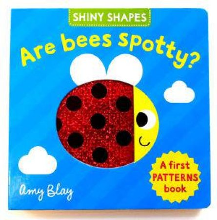 Are Bees Spotty? by Amy Blay