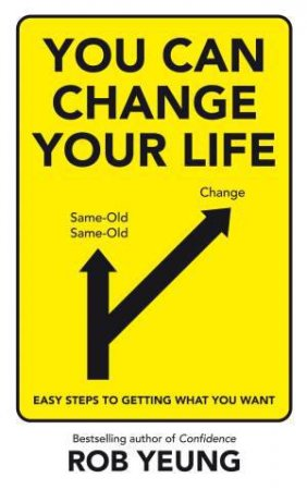 You Can Change Your Life by Rob Yeung