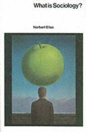 What Is Sociology by Norbert Elias