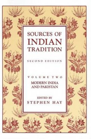 Sources of Indian Tradition by Ainslie Thomas Embree & Stephen N. Hay & William Theodore De Bary