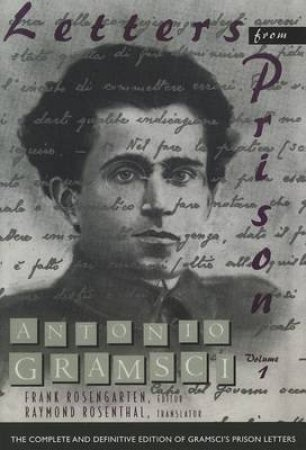 Letters from Prison by Antonio Gramsci & Frank Rosengarten & Raymond Rosenthal