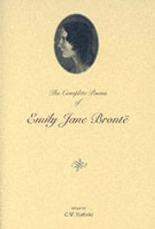 The Complete Poems of Emily Jane Bronte by Emily Bronte & C. W. Hatfield