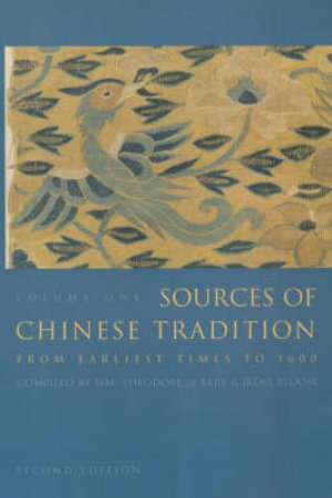 Sources of Chinese Tradition by William Theodore De Bary & Irene Bloom & Joseph Adler & Richard Lufrano