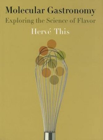 Molecular Gastronomy by Herve This & M. B. Debevoise