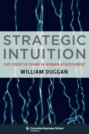 Strategic Intuition by William Duggan