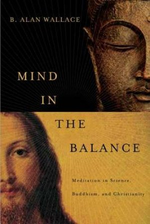 Mind in the Balance by B. Alan Wallace