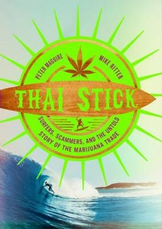 Thai Stick by Peter Maguire & Mike Ritter & Dave Farber