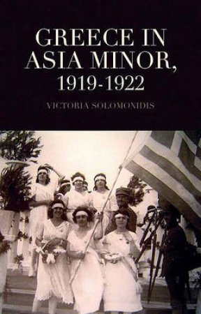 Greece in Asia Minor by Victoria Solomonidis