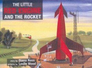 The Little Red Engine and the Rocket by Diana Ross & Leslie Wood