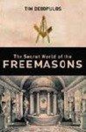 The Secret World of the Freemasons by Tim Dedopulos