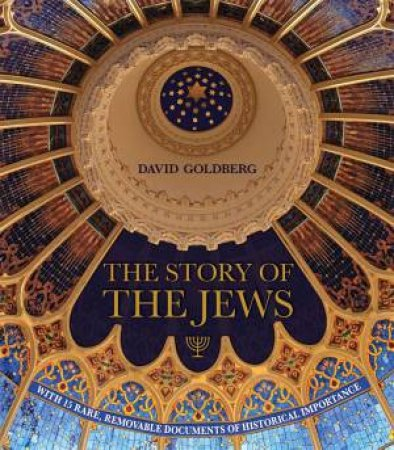 The Story of the Jews by David J. Goldberg