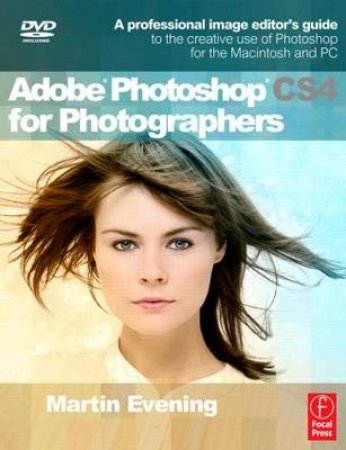 Adobe Photoshop CS4 for Photographers by Martin Evening