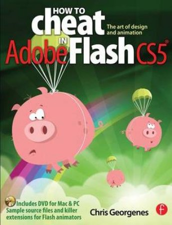 How to Cheat in Adobe Flash CS5 by Chris Georgenes
