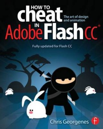How to Cheat in Adobe Flash CC by Chris Georgenes