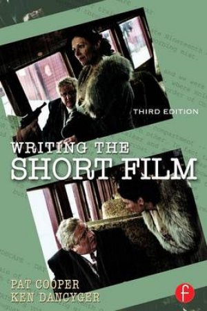 Writing The Short Film by Patricia Cooper & Ken Dancyger
