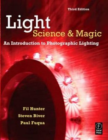 Light-Science & Magic by Fil Hunter & Steven Biver & Paul Fuqua