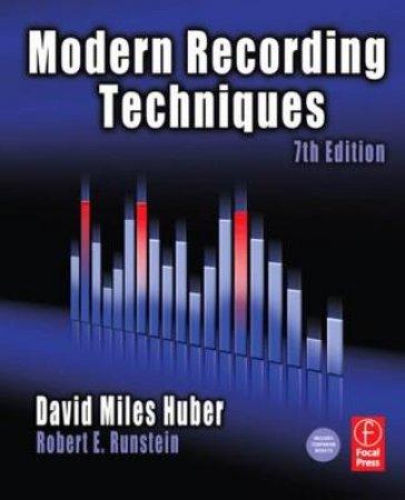 Modern Recording Techniques by David Miles Huber & Robert E. Runstein
