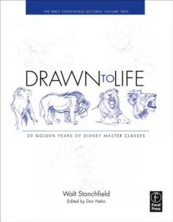 Drawn to Life by Walt Stanchfield & Don Hahn