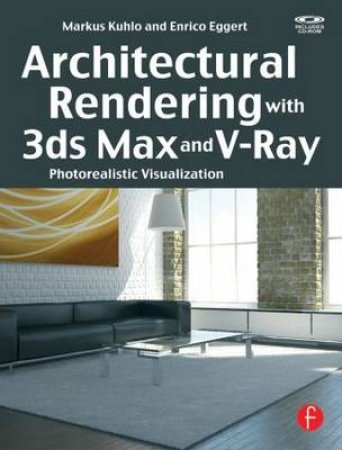 Architectural Rendering With 3ds Max and V-Ray by Markus Kuhlo & Enrico Eggert