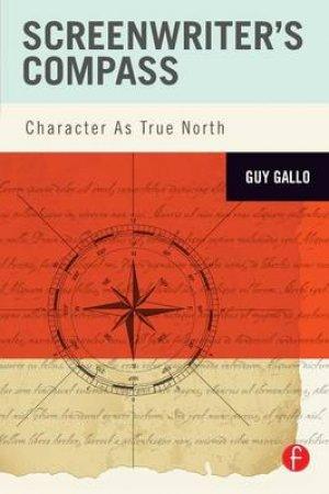 Screenwriter's Compass by Guy Gallo